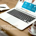 How to create your own wordpress website from scratch