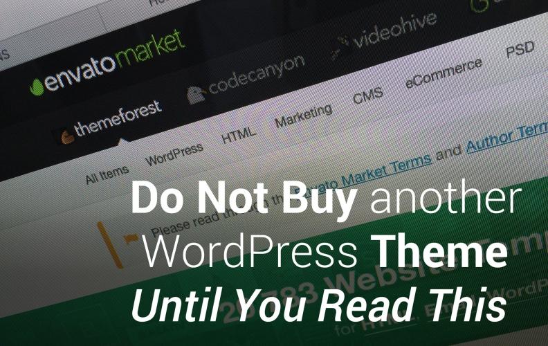 Do Not Buy another WordPress Theme Until You Read This